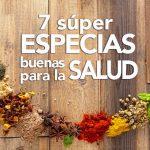7 súper especias buenas para la salud