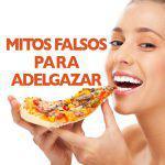 10 mitos falsos para adelgazar