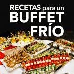 9 recetas para un buffet frío