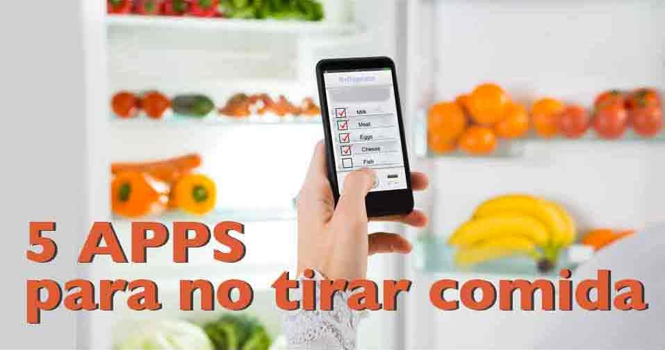 5 Apps para no tirar comida