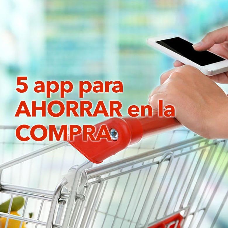 5 App para ahorrar en la compra