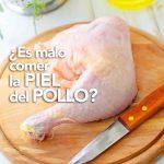 ¿Se debe quitar la piel al pollo?