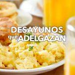 Cuáles son los desayunos que adelgazan