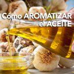 Cómo aromatizar aceite de oliva