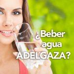 ¿Beber agua adelgaza?