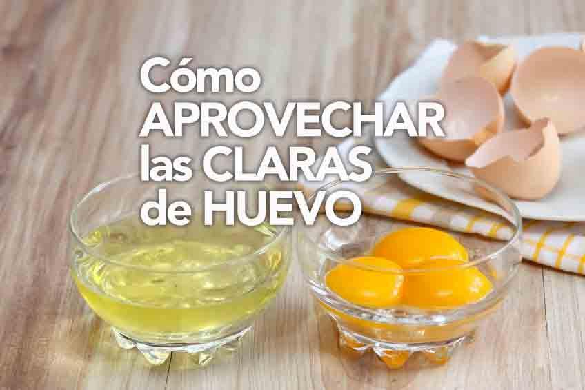 como aprovechar las claras de huevo