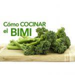 Cómo cocinar el Bimi (broccolini)