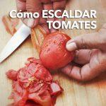 Cómo escaldar tomates