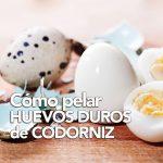 Cómo pelar huevos duros de codorniz fácilmente