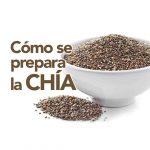 Cómo se preparan las semillas de chía
