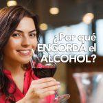 ¿Por qué engorda tanto el alcohol?