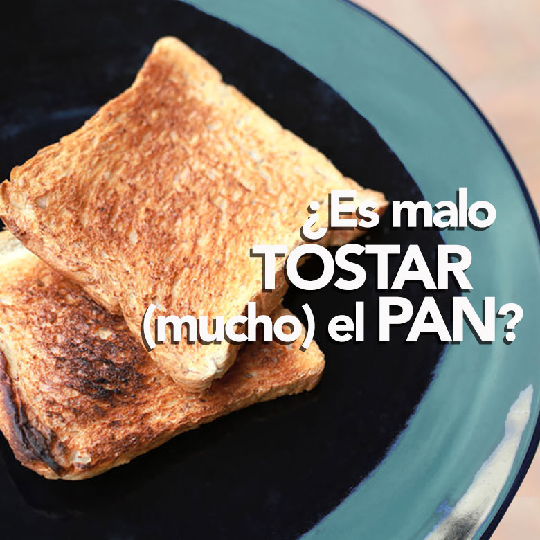 ¿Es malo tostar mucho el pan?