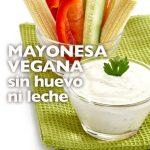 Mayonesa vegana sin huevo ni leche
