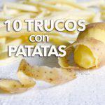 10 trucos curiosos con patatas